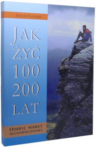 Jak żyć 100 200 lat
